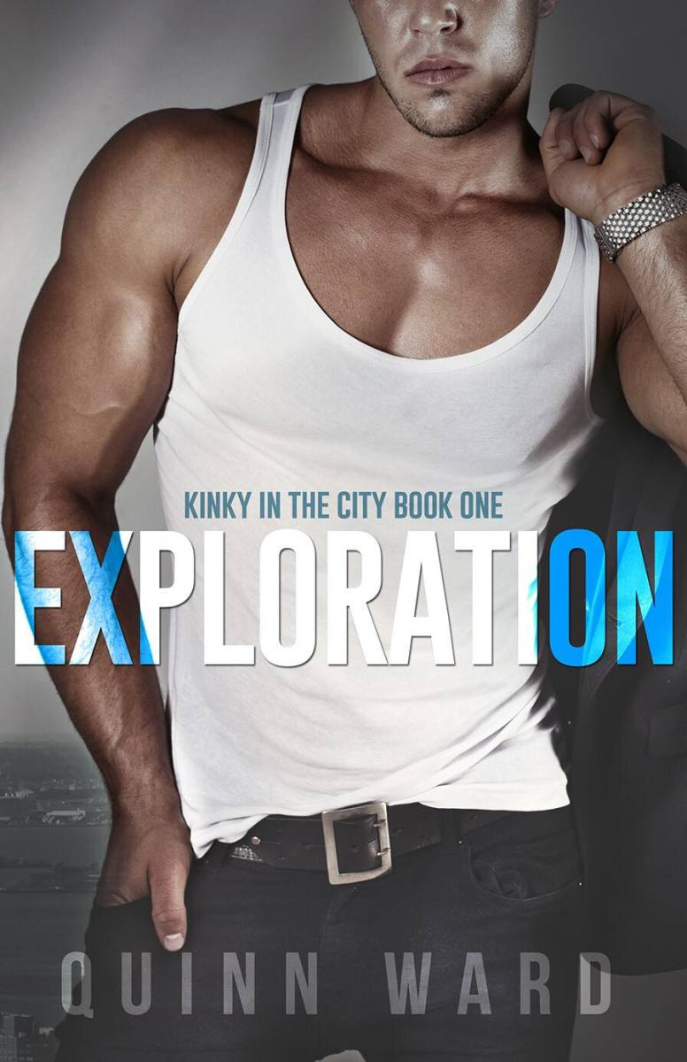 Exploration (Kinky in the City Book 1) by Quinn Ward: Exclusive Excerpt, Quick Review and Giveaway